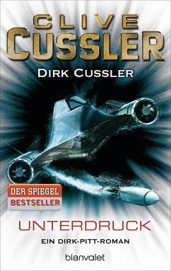 Unterdruck / Dirk Pitt Bd.22 - Cussler, Clive; Cussler, Dirk