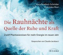 Die Rauhnächte als Quelle der Ruhe und Kraft, Audio-CD - Griebert-Schröder, Vera; Muri, Franziska