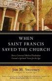 When Saint Francis Saved the Church
