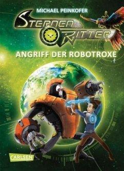 Angriff der Robotroxe / Sternenritter Bd.2 - Peinkofer, Michael