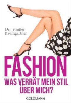 Fashion - Was verrät mein Stil über mich? - Baumgartner, Jennifer