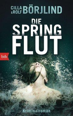 Die Springflut / Olivia Rönning & Tom Stilton Bd.1 - Börjlind, Cilla; Börjlind, Rolf