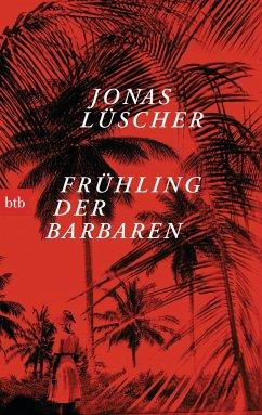 Frühling der Barbaren - Lüscher, Jonas