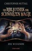 Die Wissende / Die Bibliothek der Schwarzen Magie Bd.1