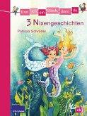 3 Nixengeschichten / Erst ich ein Stück, dann du. Themenbände Bd.13