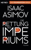 Die Rettung des Imperiums / Foundation-Zyklus Bd.9
