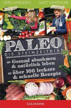 Paleo - Die Steinzeitdiät - Marsden, Keris; Whitmore, Matt