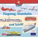 Flugzeug, Eisenbahn und Schiff / Lesemaus Bd.153