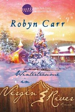 Winterträume in Virgin River / Virgin River Bd.16 (eBook, ePUB) - Carr, Robyn