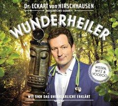 Wunderheiler, 1 Audio-CD - Hirschhausen, Eckart von