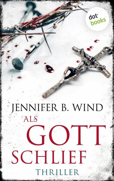 Als Gott schlief (eBook, ePUB) - Wind, Jennifer B.
