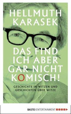 Das find ich aber gar nicht komisch! (eBook, ePUB) - Karasek, Hellmuth
