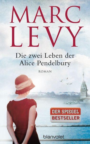Marc Levy–Die zwei Leben der Alice Pendelbury