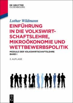 Einführung in die Volkswirtschaftslehre, Mikroökonomie und Wettbewerbspolitik - Wildmann, Lothar