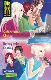Die drei !!!. Gefährlicher Chat / Betrug beim Casting (drei Ausrufezeichen)