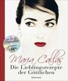 Maria Callas - Die Lieblingsrezepte der Göttlichen