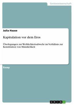 Kapitulation vor dem Eros (eBook, PDF)