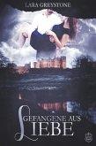 Gefangene aus Liebe / Unsterblich geliebt Bd.2 (eBook, ePUB)