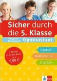 Sicher durch die 5. Klasse. Das große Übungsbuch Gymnasium Deutsch, Mathematik, Englisch mit Audiodateien online