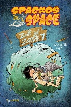 Spackos in Space - Zoff auf Zombie 7 - Till, Jochen