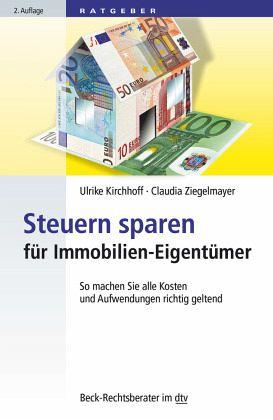 steuern sparen f r immobilien eigent mer von ulrike kirchhoff claudia ziegelmayer taschenbuch. Black Bedroom Furniture Sets. Home Design Ideas