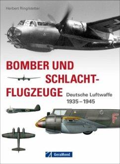 Bomber und Schlachtflugzeuge - Ringlstetter, Herbert