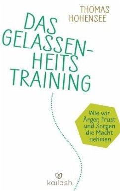Das Gelassenheitstraining - Hohensee, Thomas
