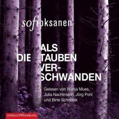 Als die Tauben verschwanden, 6 Audio-CDs - Oksanen, Sofi