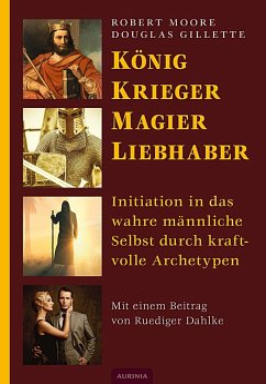 König, Krieger, Magier, Liebhaber - Moore, Robert; Gillette, Douglas