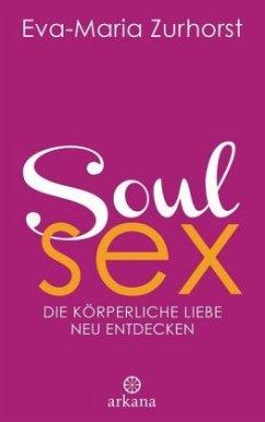 Soul Sex - Zurhorst, Eva-Maria
