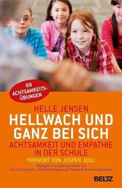 Hellwach und ganz bei sich - Jensen, Helle; Gøtzsche, Katinka; Weppenaar Pedersen, Charlotte; Sælebakke, Anne