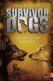 Gefährliche Freunde / Survivor Dogs Bd.3