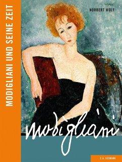 Modigliani und seine Zeit - Wolf, Norbert