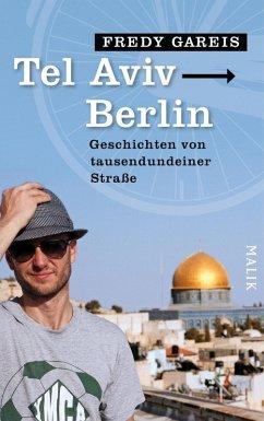 Tel Aviv - Berlin (eBook, ePUB) - Gareis, Fredy