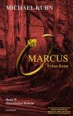 Marcus - Tribun Roms. Schicksal an Mosel und Rhein. (eBook, ePUB)