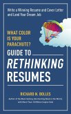 What Color Is Your Parachute? Guide to Rethinking Resumes (eBook, ePUB)
