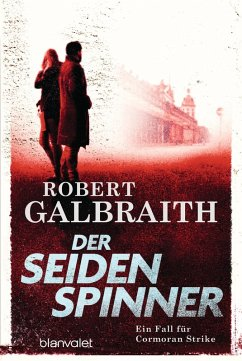 Der Seidenspinner / Cormoran Strike Bd.2 (eBook, ePUB) - Galbraith, Robert