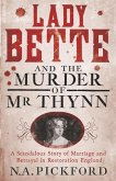 Lady Bette and the Murder of Mr Thynn (eBook, ePUB)