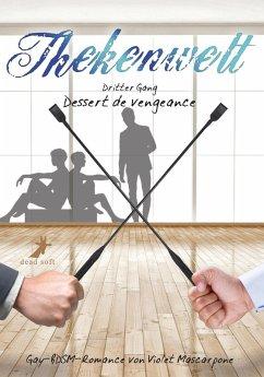 Thekenwelt - Dritter Gang: Dessert de vengeance (eBook, ePUB) - Mascarpone, Violet