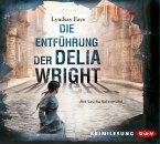 Die Entführung der Delia Wright / Timothy Wilde Bd.2 (6 Audio-CDs)