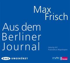 Aus dem Berliner Journal, 3 Audio-CDs - Frisch, Max
