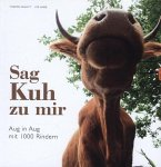 Sag' Kuh zu mir