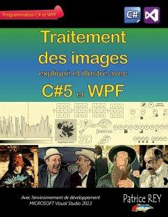 Traitement des images avec C#5 et WPF (eBook, ePUB)