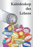 Kaleidoskop des Lebens (eBook, ePUB)