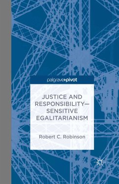 Justice and Responsibility-Sensitive Egalitarianism (eBook, PDF) - Robinson, R.