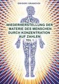 Wiederherstellung der Materie des Menschen durch Konzentration auf Zahlen - Teil 1 (eBook, ePUB)