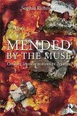 Mended by the Muse: Creative Transformations of Trauma (eBook, ePUB)