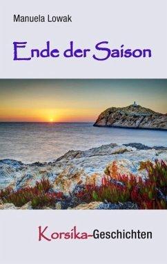 Ende der Saison (eBook, ePUB) - Lowak, Manuela