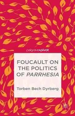 Foucault on the Politics of Parrhesia (eBook, PDF)