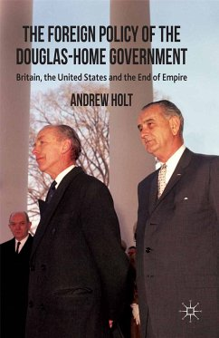 The Foreign Policy of the Douglas-Home Government (eBook, PDF)